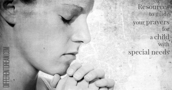 How to Pray When Your Child Has Special Needs: Part 2