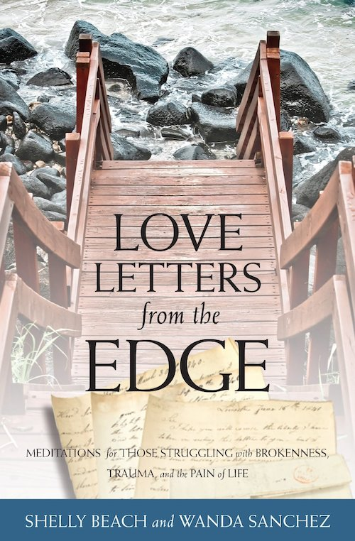 Love Letters from the Edge: Hope for Traumatized Women