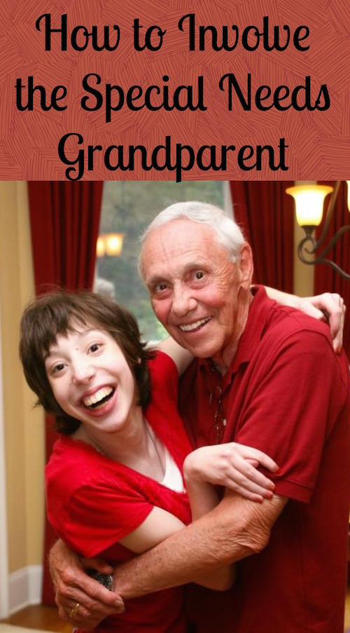 Special needs grandparents are part of the village it takes to raise kids with disabilities. Here are some great ideas about how to involve the grands.