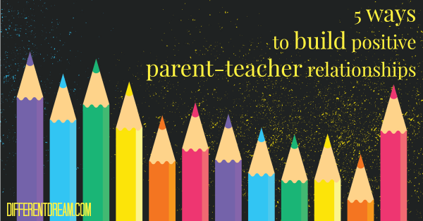5 Ways to Build Positive Parent-Teacher Relationships