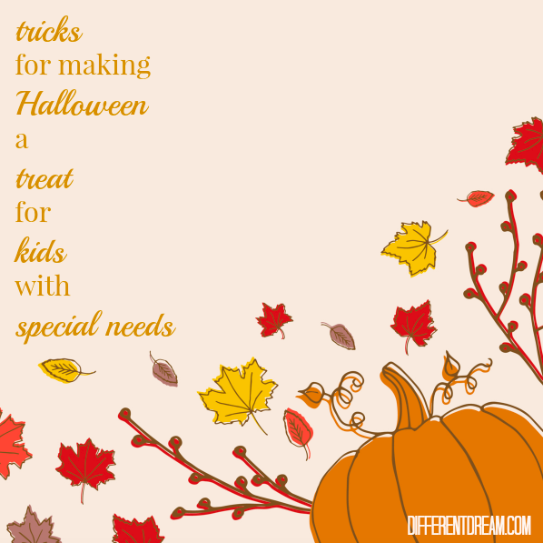 To make Halloween a treat for your child with special needs, implement some of these ideas from guest blogger Trish Schaeffer.