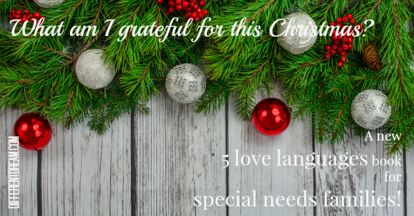 This Christmas, I'm thankful for my 5 love languages for special needs families project with Dr. Gary Chapman. Would you like to share your experience?