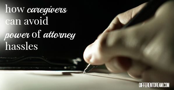 4 Tips to Avoid Power of Attorney Hassles