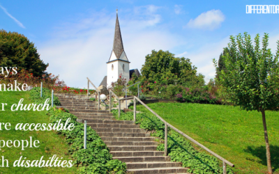 5 Simple Ways to Make Your Church More Accessible to People with Disabilities