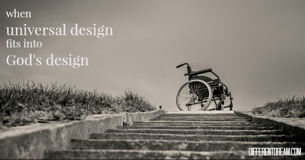 When Universal Design Fits into God's Design