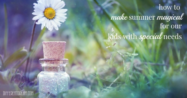 Making Summer Magical for Kids with Special Needs