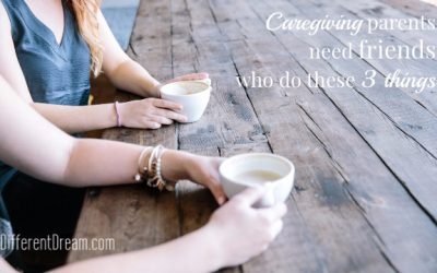 Caregiving Parents Need Friends Who Do These 3 Things