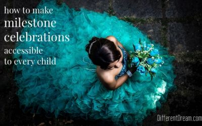 Milestones, Traditions, and Celebrations for Kids with Special Needs