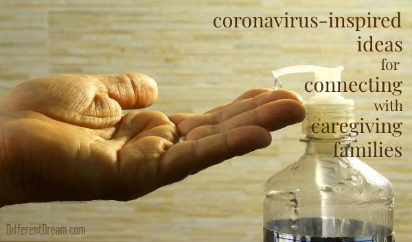 Connecting with Caregiving Families: 6 Coronavirus-Inspired Ideas