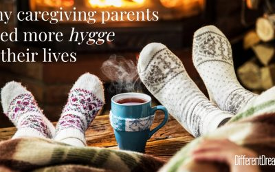 Hygge Is Good for Caregiving Parents
